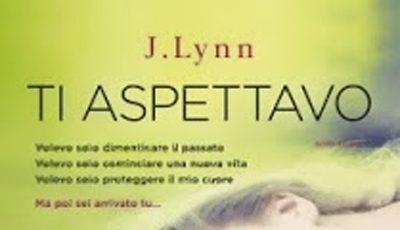 """Anteprima: """"Ti Aspettavo"""" di J.Lynn"""