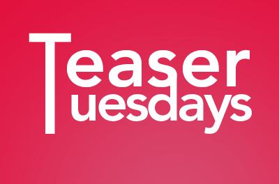 Teaser Tuesdays #3