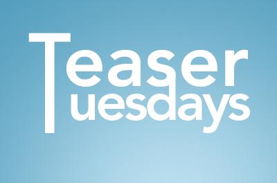 Teaser Tuesdays #4