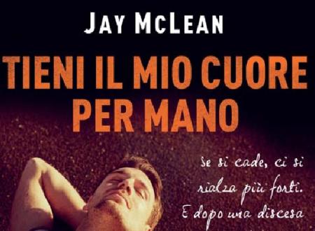 """Anteprima: """"Tieni il mio cuore per mano"""" di Jay McLean"""
