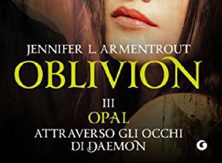 """Anteprima: """"Oblivion III. Opal attraverso gli occhi di Daemon"""" di Jennifer L. Armentrout"""
