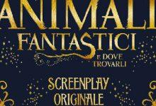 """Anteprima: """"Animali Fantastici e dove trovarli: Screenplay Originale"""" di J.K. Rowling"""