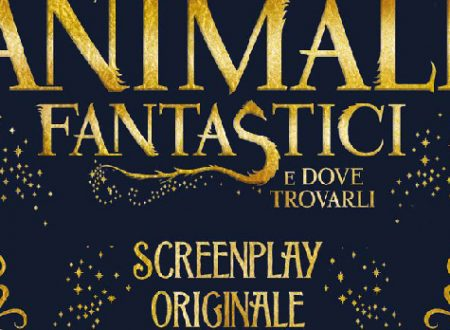 "Anteprima: ""Animali Fantastici e dove trovarli: Screenplay Originale"" di J.K. Rowling"