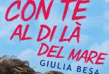 """Recensione: """"Con te al di là del mare"""" di Giulia Besa"""