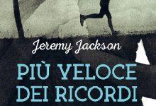 """Recensione: """"Più veloce dei ricordi"""" di Jeremy Jackson"""