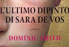 """Recensione: """"L'ultimo dipinto di Sara de Vos"""" di Dominic Smith"""