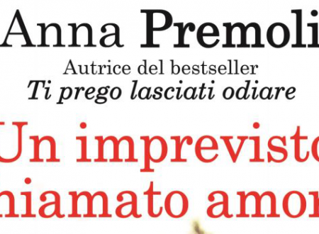 """Anteprima: """"Un imprevisto chiamato amore"""" di Anna Premoli"""