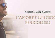 """Anteprima: """"L'amore è un gioco pericoloso"""" di Rachel Van Dyken"""
