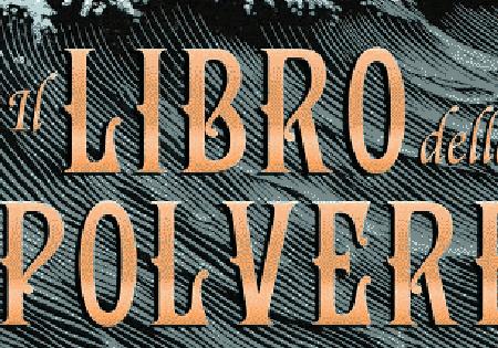 """Anteprima: """"Il libro della Polvere – La Belle Sauvage"""" di Philip Pullman"""
