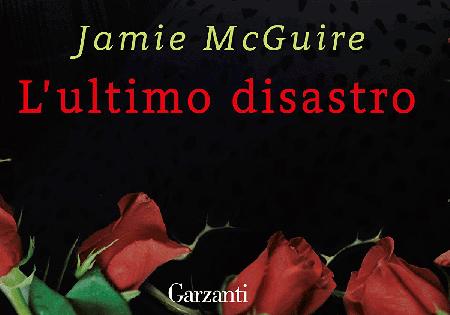 """Anteprima: """"L'ultimo disastro"""" di Jamie McGuire"""