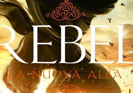 """Anteprima: """"Rebel. La Nuova Alba"""" di Alwyn Hamilton"""