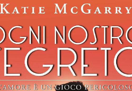 "Anteprima: ""Ogni nostro segreto"" di Katie McGarry"